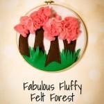 Fabulous Fluffy Felt Forest (Hoop Art)