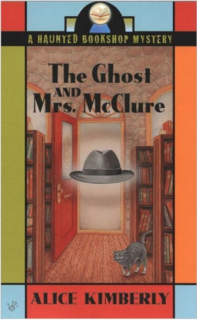 The Ghost and Mrs. McClure by Alice Kimberly