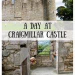 A Day at Craigmillar Castle