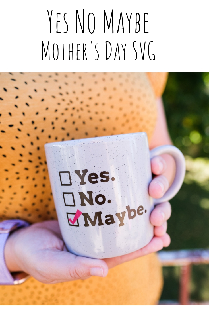 Yes No Maybe Mother's Day SVG