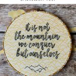 Sir Edmund Hillary Quote Embroidery Hoop