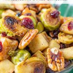 Brussels Sprouts with Apples Pecans and Dried Cranberries